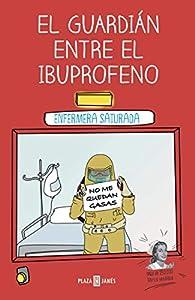El guardián entre el ibuprofeno par  Enfermera Saturada