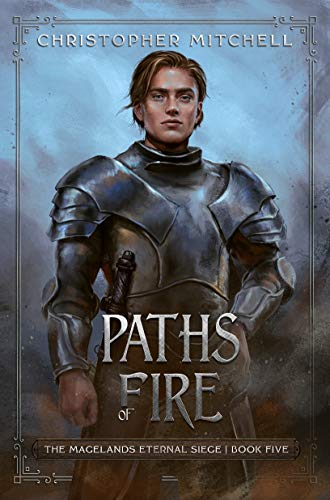 Paths of Fire: An Epic Fantasy Adventure (The Magelands Eternal Siege Book 5) (English Edition)