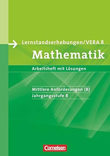 Vorbereitungsmaterialien für VERA - Vergleichsarbeiten/Lernstandserhebungen - Mathematik - 8. Schuljahr: Mittlere Anforderungen: Arbeitsheft mit Lösungen