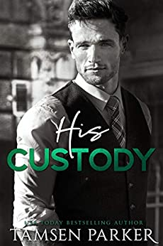 His Custody: A Contemporary Guardian Ward Romance by [Tamsen Parker]