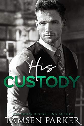 His Custody: A Contemporary Guardian Ward Romance