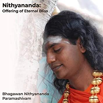 Nithyananda: Offering of Eternal Bliss