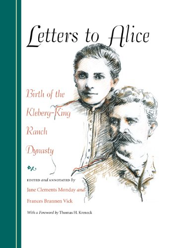 Letters to Alice: Birth of the Kleberg-King Ranch Dynasty (Gulf Coast Books, sponsored by Texas A&M University-Corpus Christi Book 22) (English Edition)