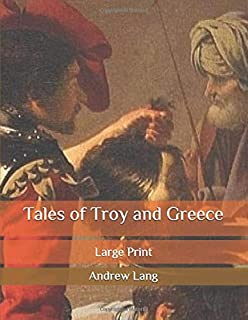 Tales of Troy and Greece: Large Print