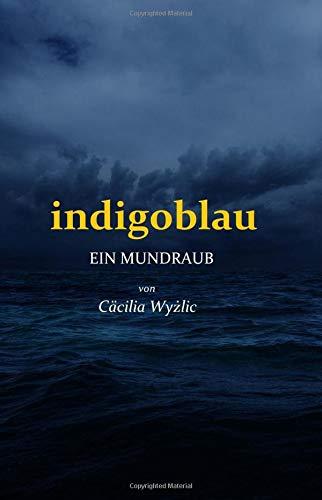Indigoblau: Ein Mundraub