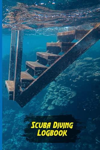 Scuba Diving Logbook: Log Book Scuba Diving Waterproof | Scuba Diving Logbook For Beginner 119 Pages For Training Waterproof, Scuba Diving Gift, Scuba Diving Accessories Journal Notebook.