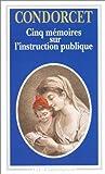 Cinq mémoires sur l'instruction publique by Condorcet(1993-08-24) - Flammarion - 01/01/1993