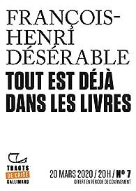 Tracts de Crise  - Tout est déjà dans les livres par François-Henri Désérable