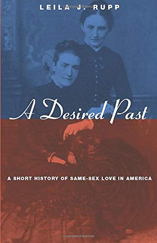 A Desired Past: A Short History of Same-Sex Love in America