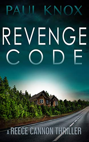 Revenge Code: A gripping, fast-paced mystery suspense novel (A Reece Cannon Thriller Book 3)