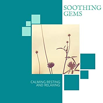 Soothing Gems - Calming Resting And Relaxing