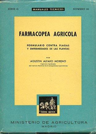 FARMACOPEA AGRÍCOLA. FORMULARIO CONTRA PLAGAS Y ENFERMEDADES DE LAS PLANTAS.