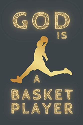 GOD IS A BASKET PLAYER: BLANK LINED NOTEBOOK. PERSONAL DIARY, JOURNAL, NOTEPAD OR PLANNER. PERFECT GIFT FOR ANY OCCASION.