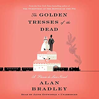The Golden Tresses of the Dead: A Flavia de Luce Novel     Flavia de Luce Series, Book 10              Written by:                                                                                                                                 Alan Bradley                               Narrated by:                                                                                                                                 Jayne Entwistle                      Length: 8 hrs and 47 mins     20 ratings     Overall 4.7
