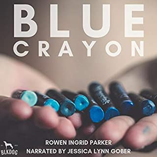 Blue Crayon                   By:                                                                                                                                 Rowen Ingrid Parker                               Narrated by:                                                                                                                                 Jessica Lynn Gober                      Length: 24 mins     Not rated yet     Overall 0.0
