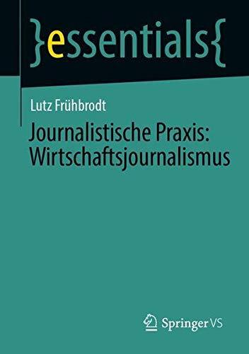 Journalistische Praxis: Wirtschaftsjournalismus