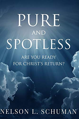 Pure and Spotless: Are You Ready For Christ's Return?