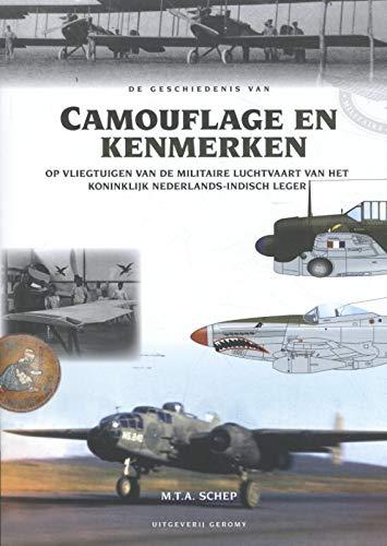 De geschiedenis van Camouflage en Kenmerken: Op vliegtuigen van de Militaire Luchtvaart van het Koninklijk Nederlands- Indisch Leger
