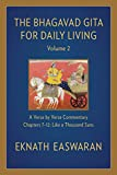 The Bhagavad Gita for Daily Living, Volume 2: A Verse-by-Verse Commentary: Chapters 7-12 Like a Thousand Suns (The Bhagavad Gita for Daily Living, 2)