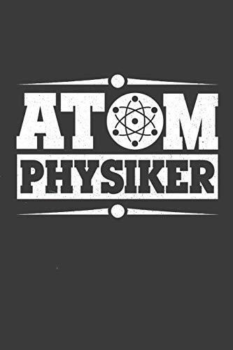 Atom Physiker: Liniertes DinA 5 Notizbuch für Mathematiker Physiker Chemiker Nerds und Naturwissenschaft Fans Notizheft