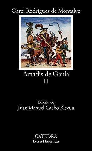 Amadís de Gaula, II: Vol 2 (Letras Hispánicas)