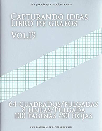 Capturando ideas Libro de grafos Vol.19, 64 cuadrados/pulgadas,8 líneas/Pulgada,100 paginas,50 hojas: (Grande, 8.5 x 11) Papel cuadriculado con ocho ... de tamaño carta tiene ocho líneas azul