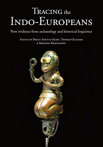 Compare Textbook Prices for Tracing the Indo-Europeans: New evidence from archaeology and historical linguistics  ISBN 9781789252705 by Olsen, Birgit Anette,Olander, Thomas,Kristiansen, Kristian