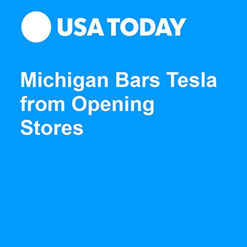Michigan Bars Tesla from Opening Stores audiobook cover art
