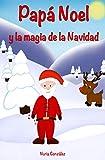 Papá Noel y la magia de la Navidad