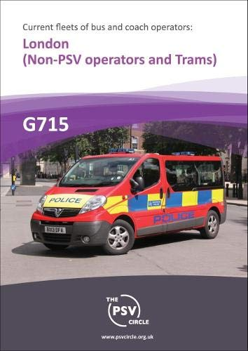 Current Fleets of Bus and Coach Operators: London Non-PSV Operators and Trams: G715