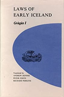Laws of Early Iceland: Gragas I : The Codex Regius of Gragas With Materials from Other Manuscripts (University of Manitoba Icelandic Studies, V. 3)