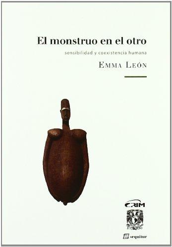 Monstruo En El Otro,El: Sensibilidad y coexistencia humana (LIBROS DEL CIUDADANO)