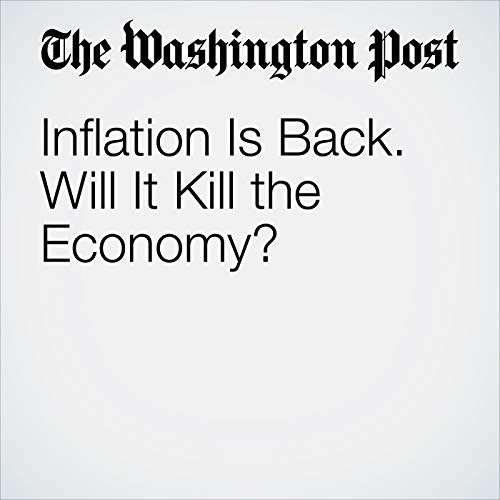 Inflation Is Back. Will It Kill the Economy? copertina