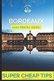 Super Cheap Bordeaux Travel Guide 2020: Enjoy a $1,000 trip to Bordeaux for $200