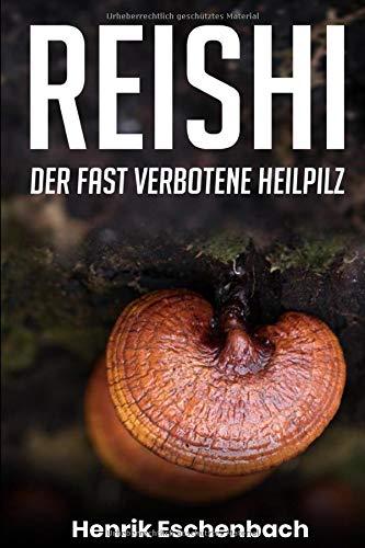Reishi: Der fast verbotene Heilpilz