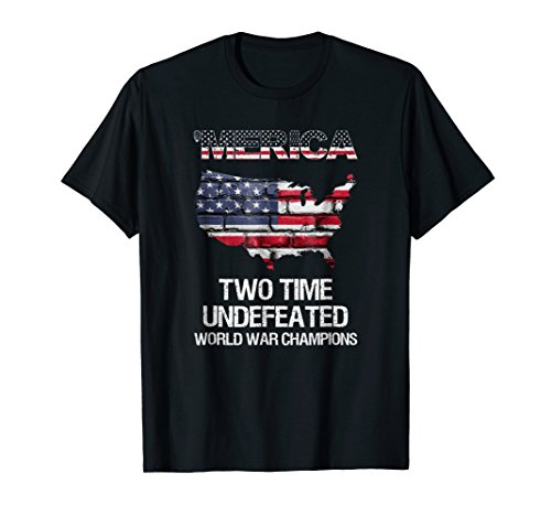 Merica Two Time Undefeated World War Champions, champ TShirt