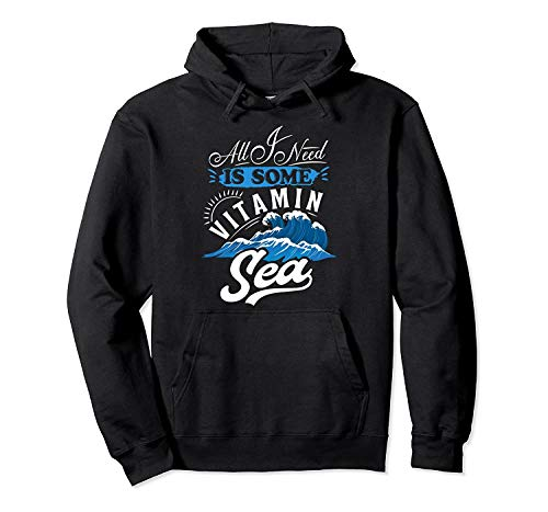 Beach Ocean Tshirt All I Need is Some Vita.min Sea Vacation Pullover Hoodie - Hoodie for Men and Woman.
