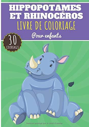 Hippopotames et Rhinocéros: Livre de Coloriage Pour Enfants Filles & Garçons | Livre Préscolaire 30 Pages et Dessins Uniques à Colorier sur Les ... Africaine | Idéal Activité à la Maison.