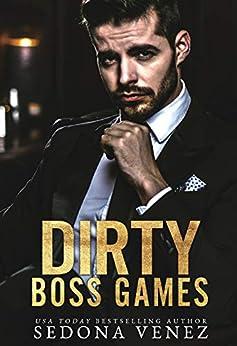 Dirty Boss Games: A Standalone BWWM Romance (Shameless Desires) by [Sedona Venez]
