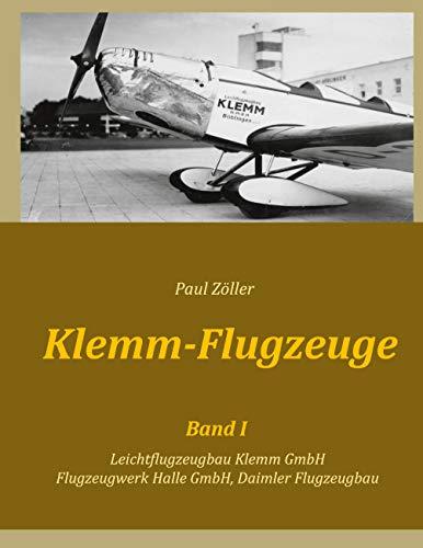 Klemm-Flugzeuge I: Leichtflugzeugbau Klemm GmbH, Flugzeugwerk Halle GmbH, Daimler Flugzeugbau