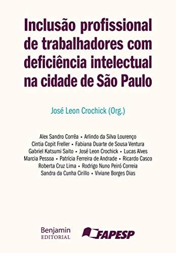 Inclusão Profissional De Trabalhadores Com Deficiência Intelectual Na Cidade De São Paulo