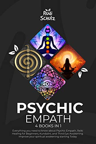 Psychic Empath: 4 Books in 1: Everything you need to know about Psychic Empath, Reiki Healing for Be
