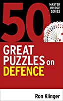 50 Great Puzzles on Defence (Master Bridge)