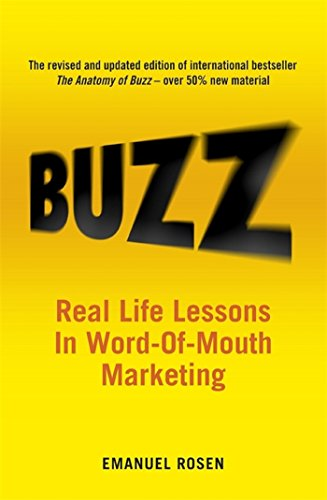 Buzz: Real-life Lessons in Word-of-Mouth Marketing (English Edition)