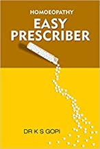 Homoeopathy -Easy Prescriber Board book – 2017 by Dr K S Gopi (Author)