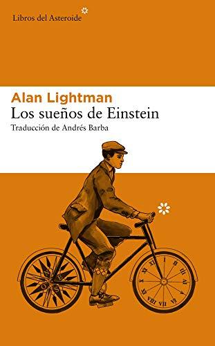 Los sueños de Einstein: 217 (Libros del Asteroide)
