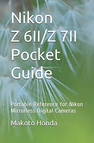 Nikon Z6 II/Z7 II Pocket Guide: Portable Reference for Nikon Mirrorless Digital Cameras