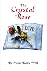 The Crystal Rose Kindle Edition