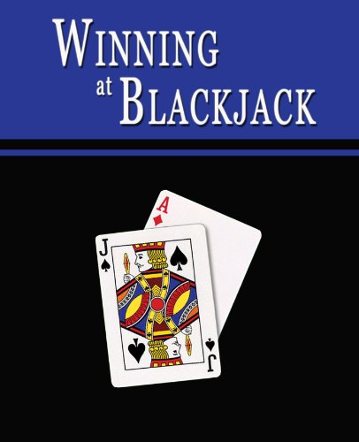 Winning at Blackjack: Blackjack Gambling Strategy to Consistently Win at Playing 21 or How to Win at Black Jack Card Games to Beat the Casino at their ... Online Blackjack, too! (English Edition)