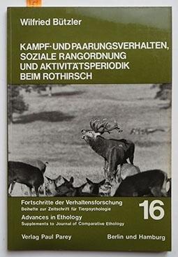 Kampf- und Paarungsverhalten, soziale Rangordnung und Aktivitätsperiodik beim Rothirsch (Cervus elaphus L.)